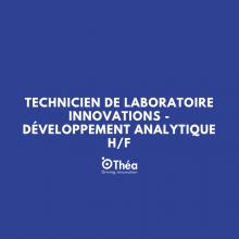Technicien de laboratoire Innovations - Développement Analytique H/F
